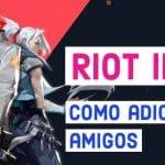 Como adicionar amigos em Valorant: Entenda o Riot ID